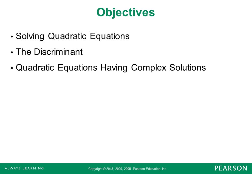 Objectives Solving Quadratic Equations The Discriminant