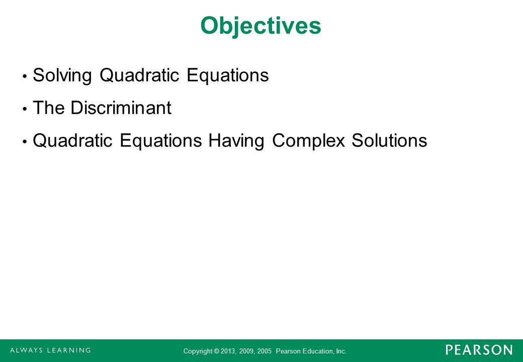 Objectives Solving Quadratic Equations The Discriminant