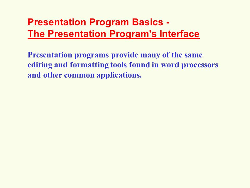Presentation Program Basics - The Presentation Program s Interface