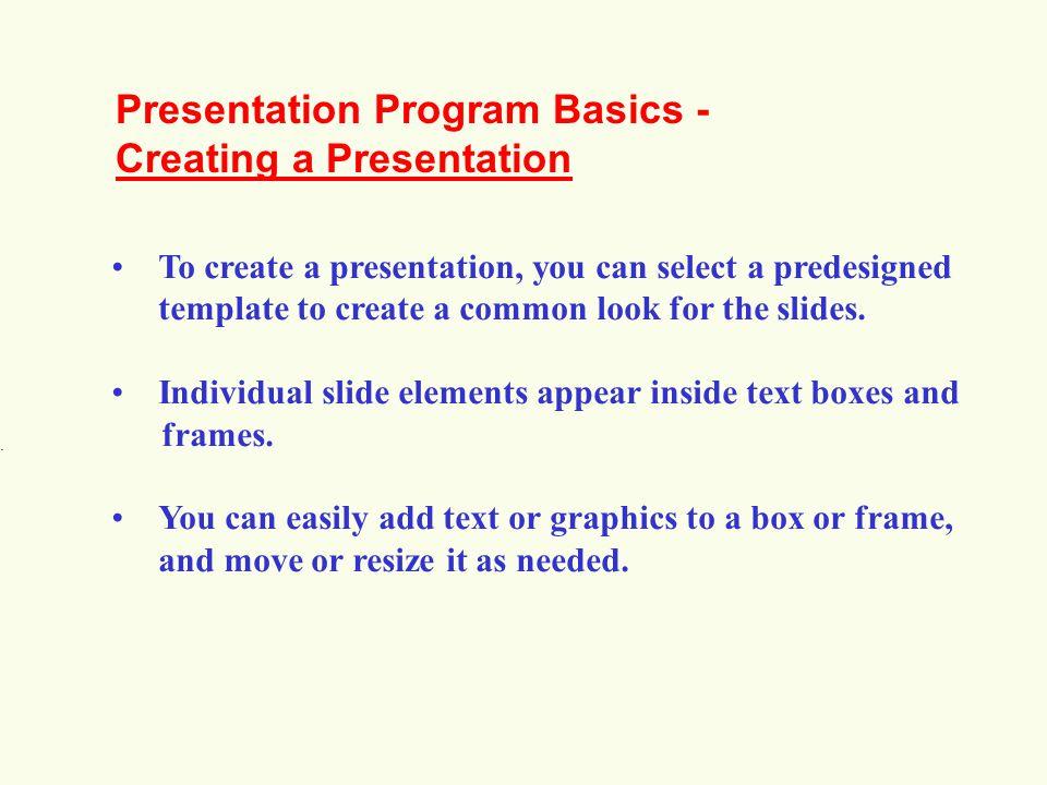 Presentation Program Basics - Creating a Presentation