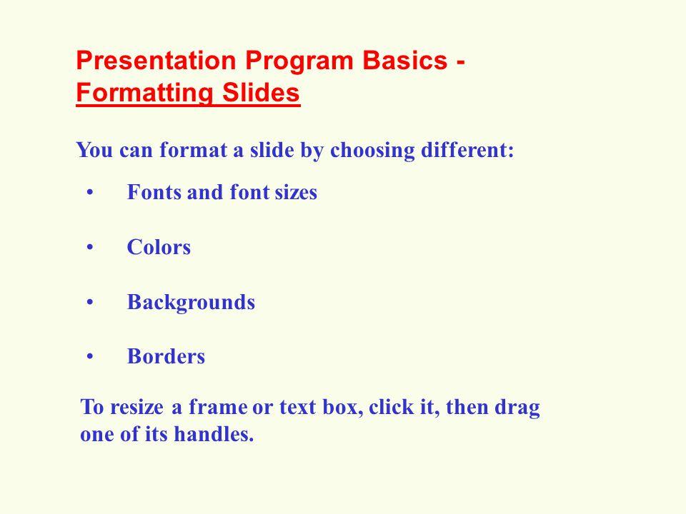 Presentation Program Basics - Formatting Slides