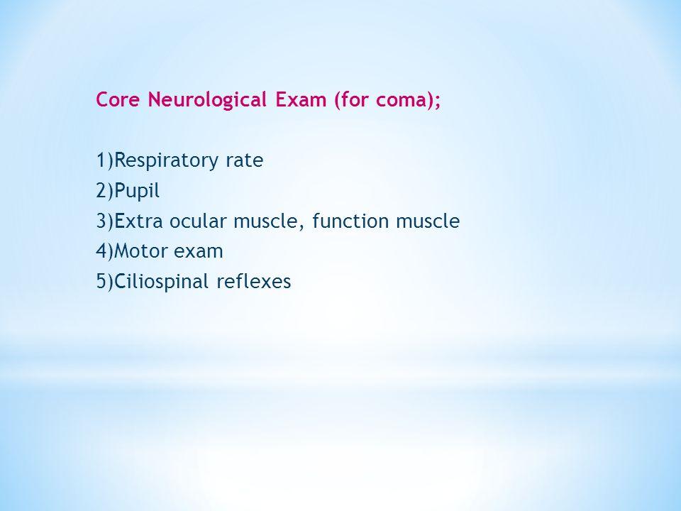 Core Neurological Exam (for coma);
