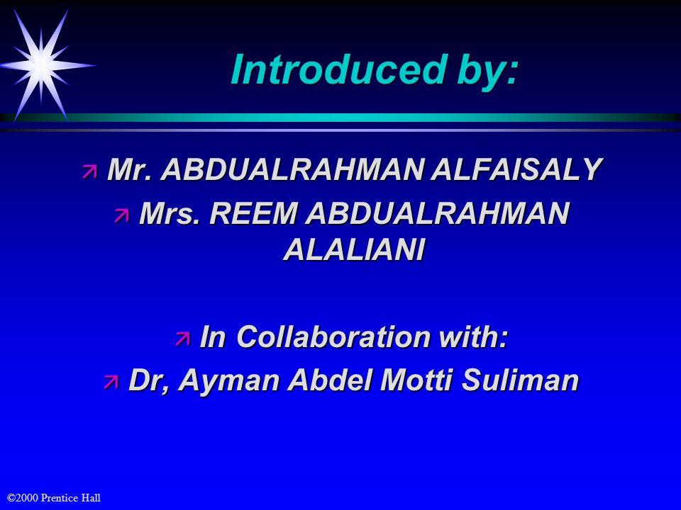 Introduced by: Mr. ABDUALRAHMAN ALFAISALY