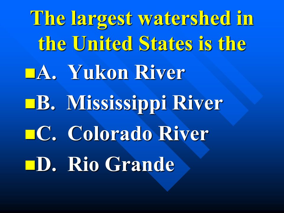 The largest watershed in the United States is the