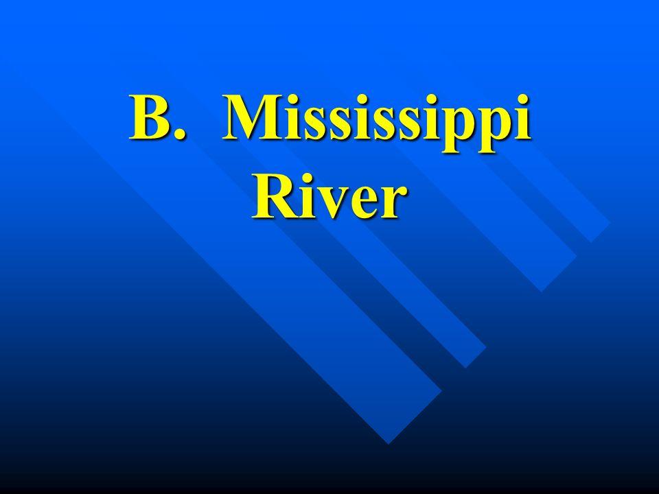 B. Mississippi River