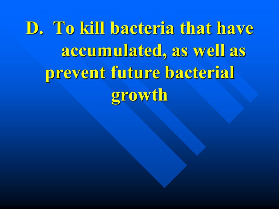 D. To kill bacteria that have