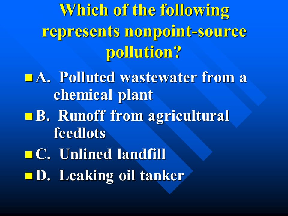 Which of the following represents nonpoint-source pollution
