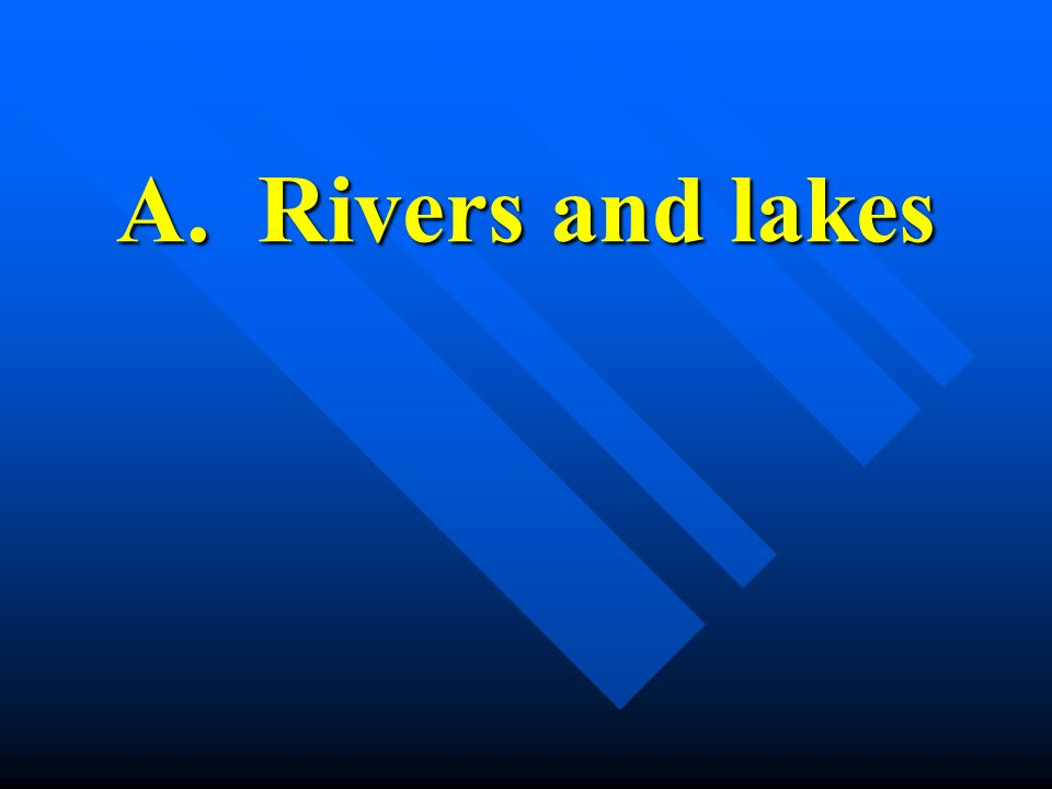 A. Rivers and lakes