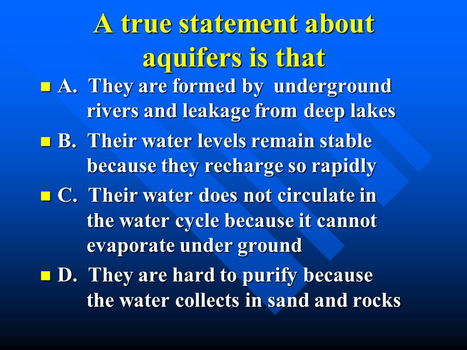 A true statement about aquifers is that