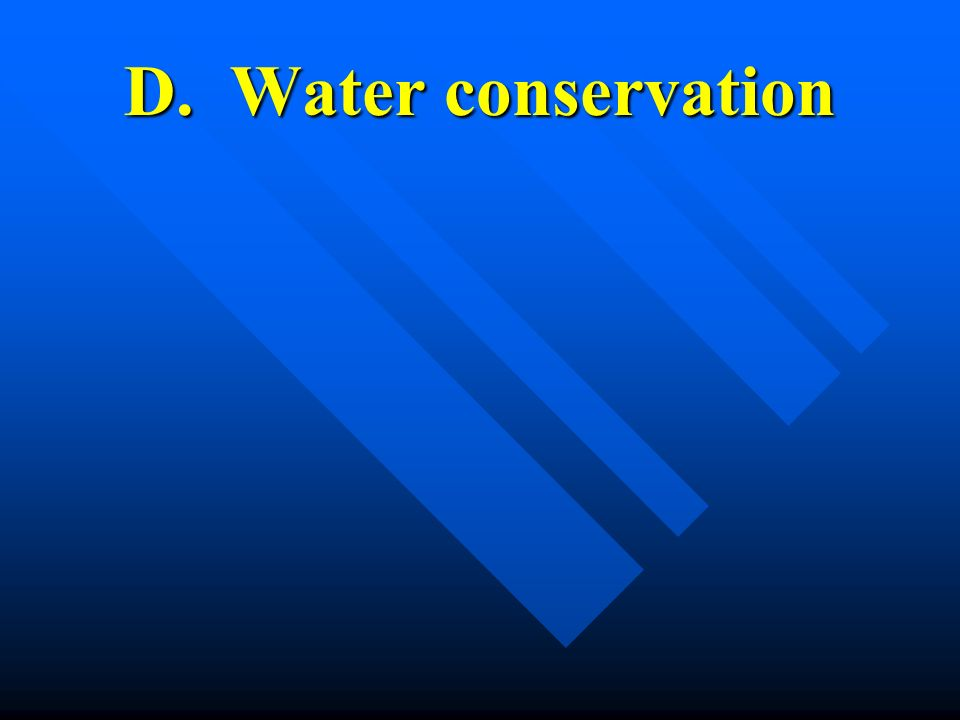 D. Water conservation