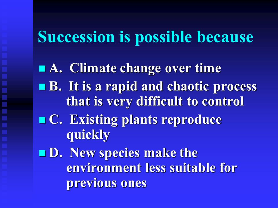 Succession is possible because
