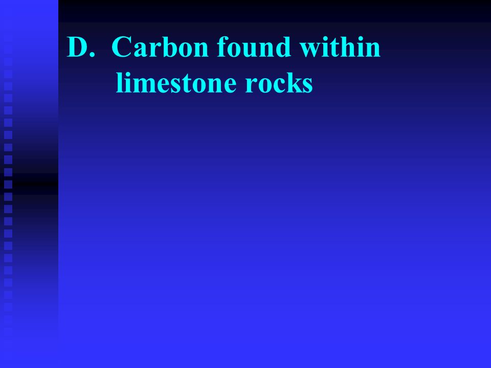 D. Carbon found within limestone rocks
