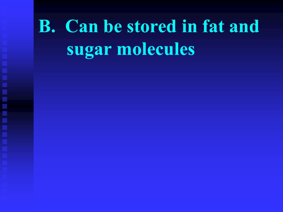 B. Can be stored in fat and sugar molecules