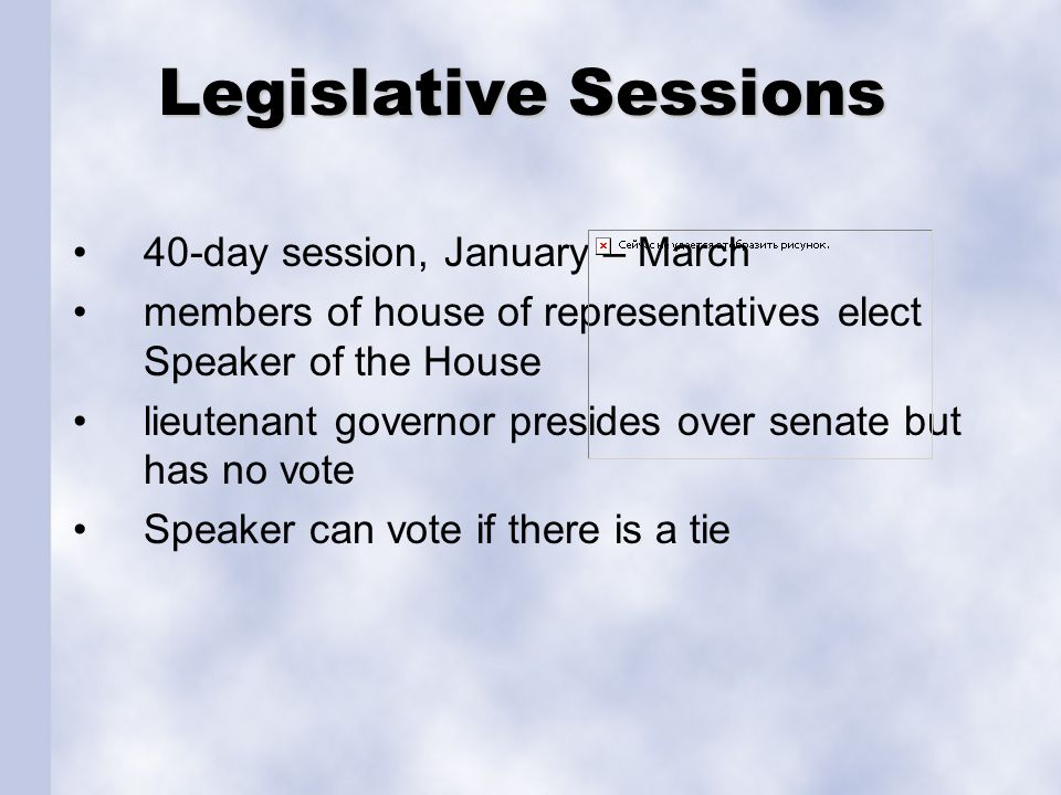 Legislative Sessions 40-day session, January – March