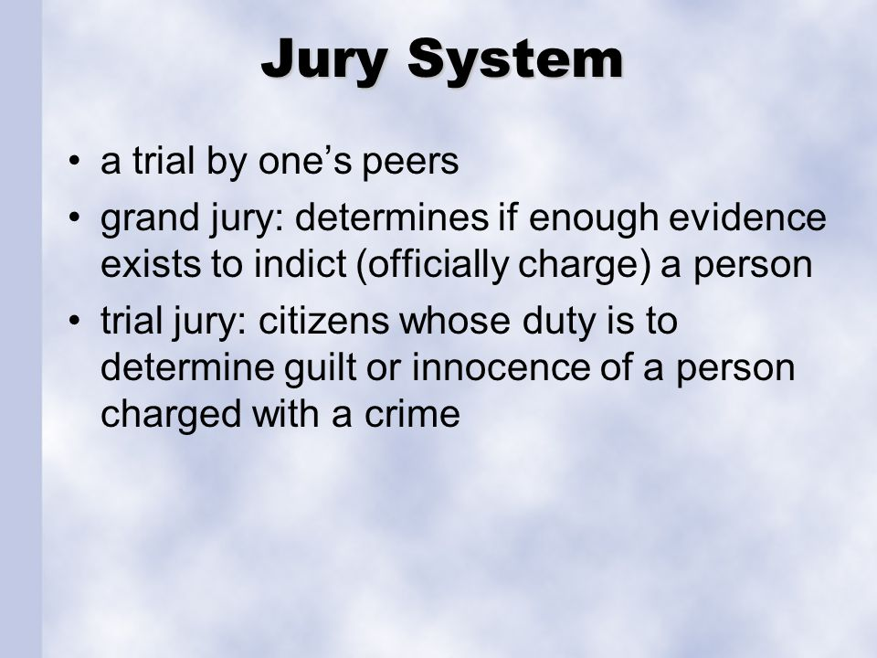 Jury System a trial by one's peers