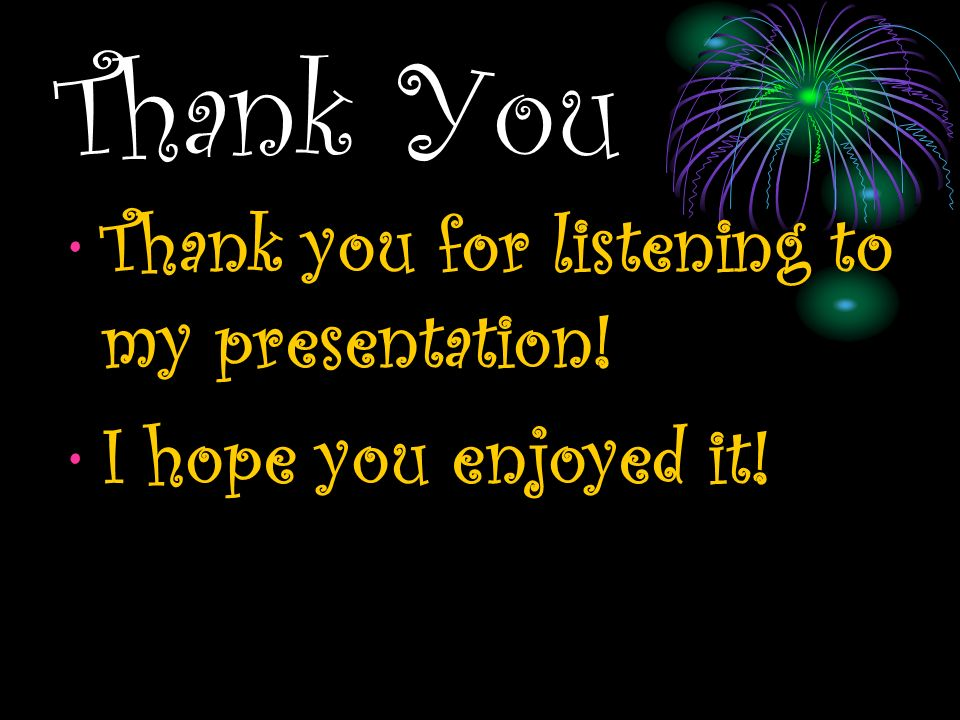 Thank You Thank you for listening to my presentation!
