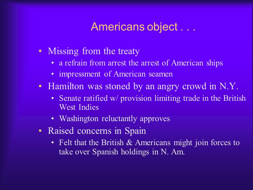 Americans object . . . Missing from the treaty