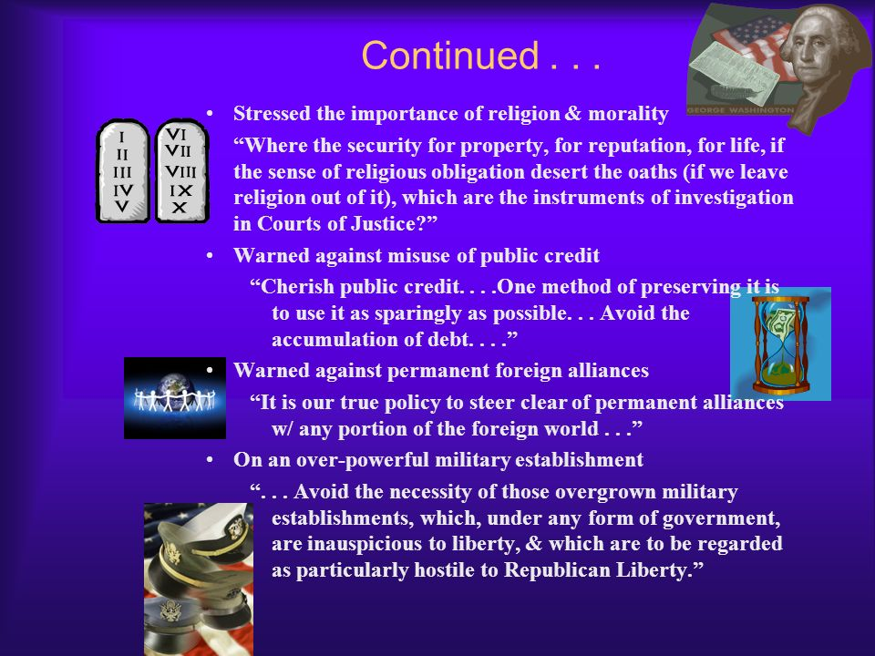 Continued . . . Stressed the importance of religion & morality