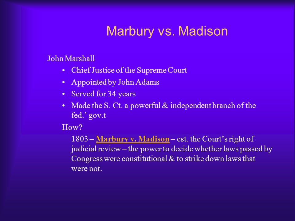 Marbury vs. Madison John Marshall Chief Justice of the Supreme Court
