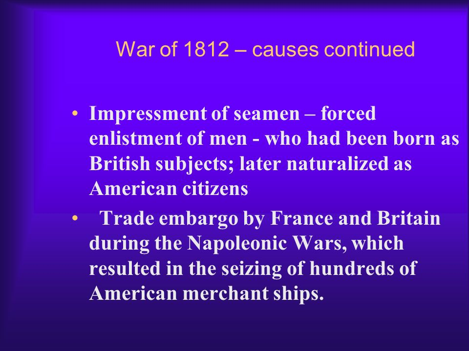 War of 1812 – causes continued