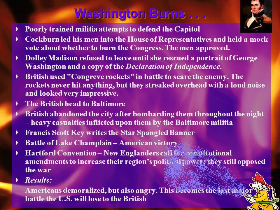 Washington Burns Poorly trained militia attempts to defend the Capitol.