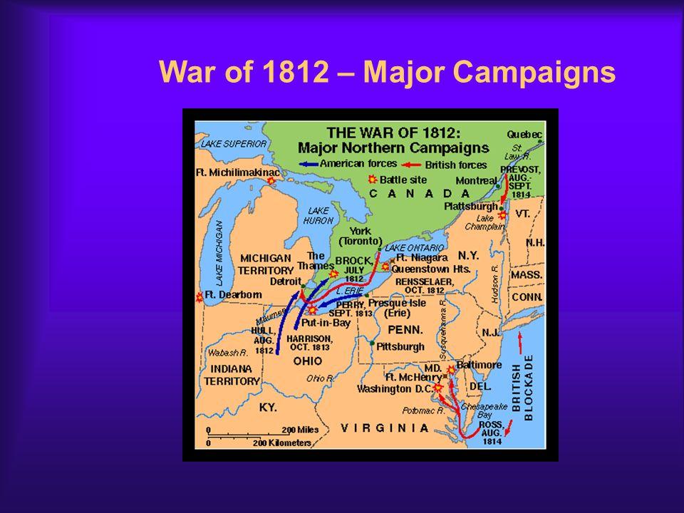 War of 1812 – Major Campaigns