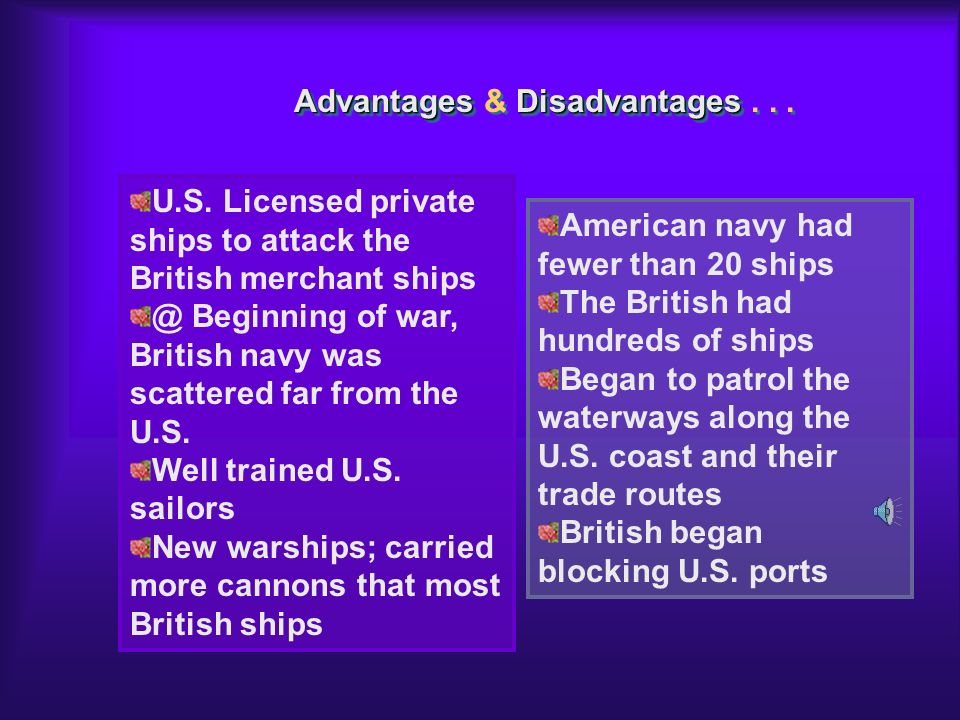 Advantages & Disadvantages . . .