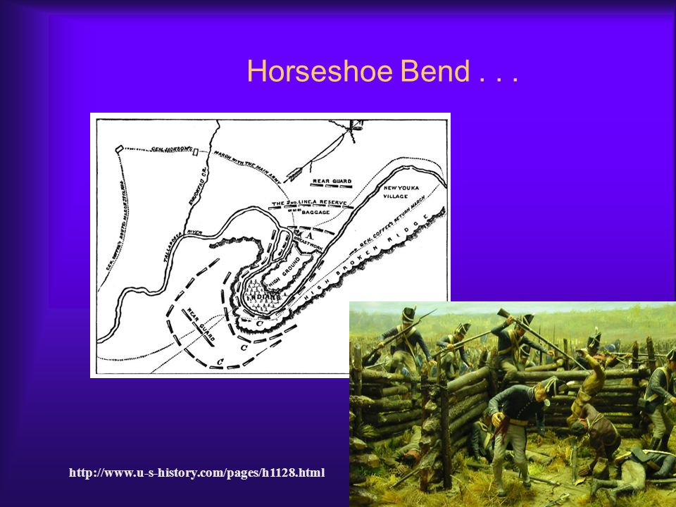 Horseshoe Bend . . . http://www.u-s-history.com/pages/h1128.html