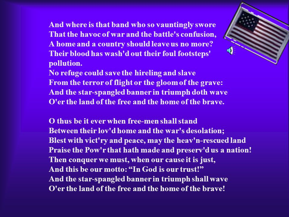 And where is that band who so vauntingly swore That the havoc of war and the battle s confusion, A home and a country should leave us no more Their blood has wash d out their foul footsteps