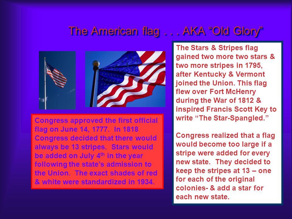The American flag . . . AKA Old Glory