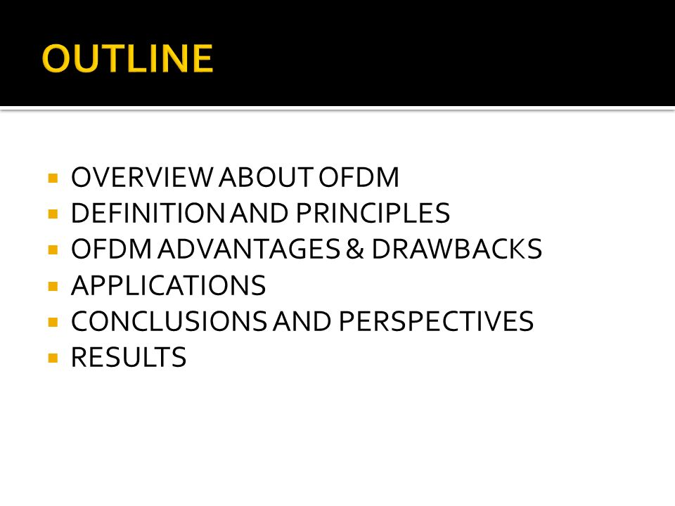 OUTLINE OVERVIEW ABOUT OFDM DEFINITION AND PRINCIPLES