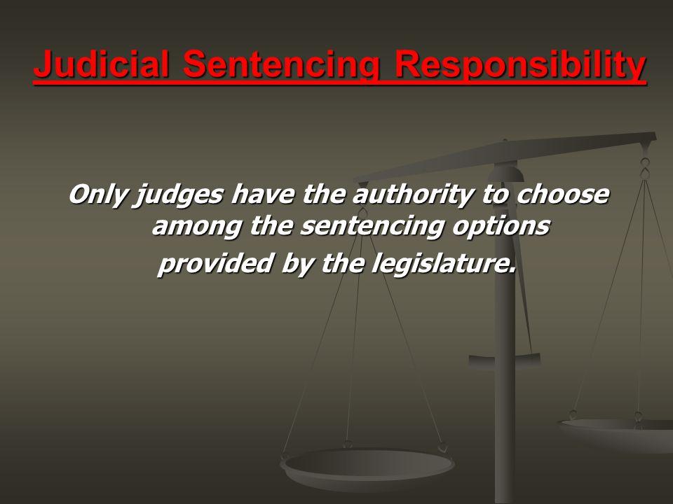 Judicial Sentencing Responsibility