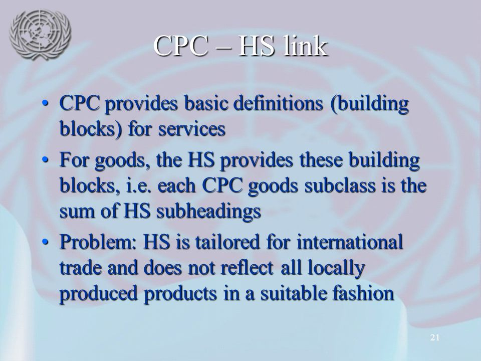 CPC – HS link CPC provides basic definitions (building blocks) for services.