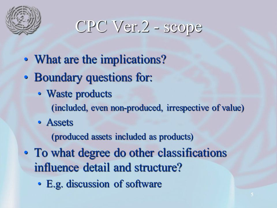CPC Ver.2 - scope What are the implications Boundary questions for: