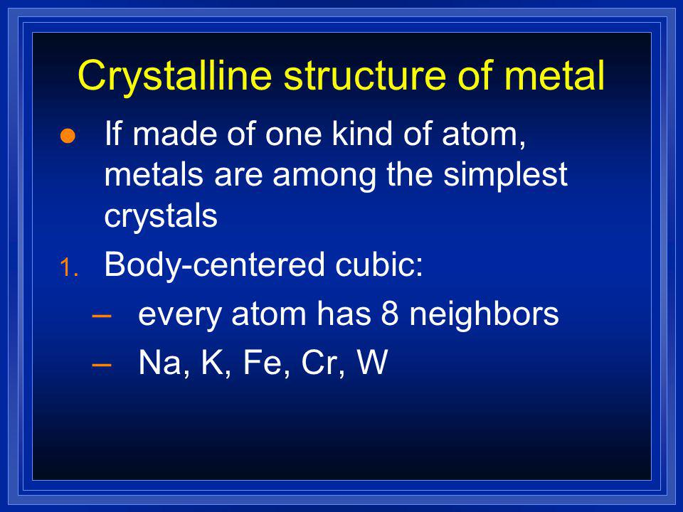 Crystalline structure of metal