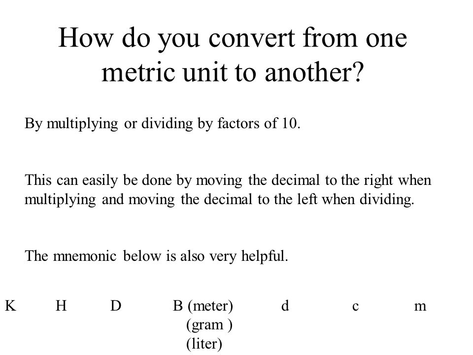 How do you convert from one metric unit to another
