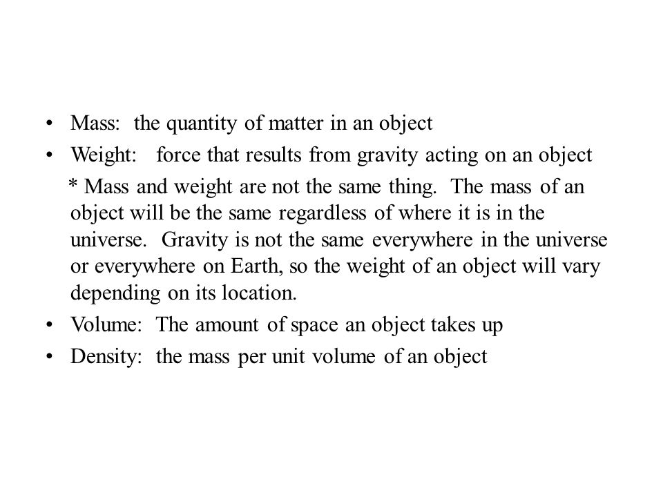 Mass: the quantity of matter in an object