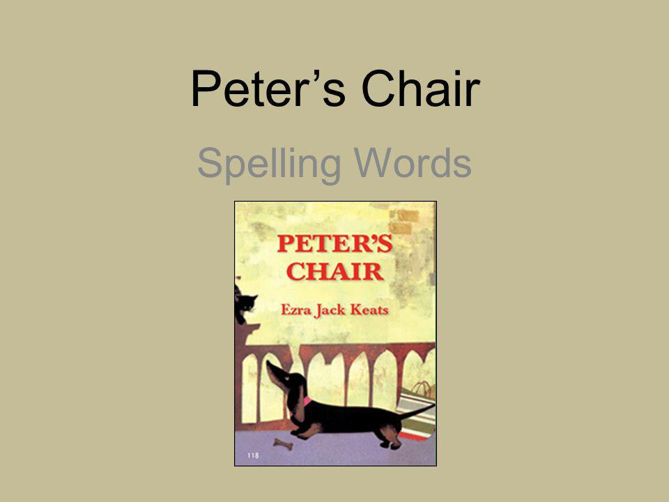 Peter's Chair Spelling Words