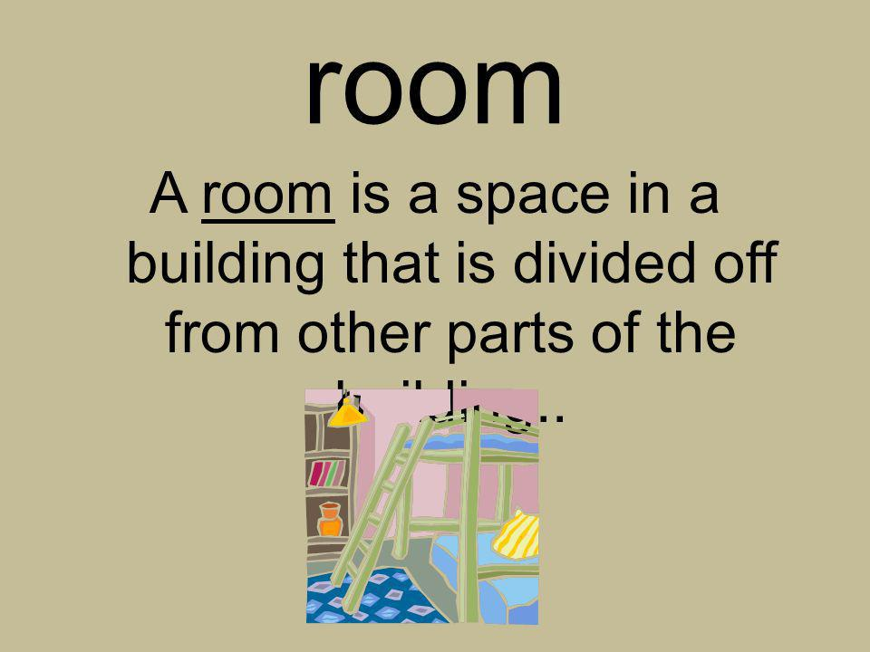 room A room is a space in a building that is divided off from other parts of the building..