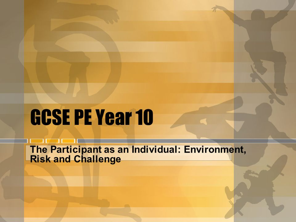 The Participant as an Individual: Environment, Risk and Challenge