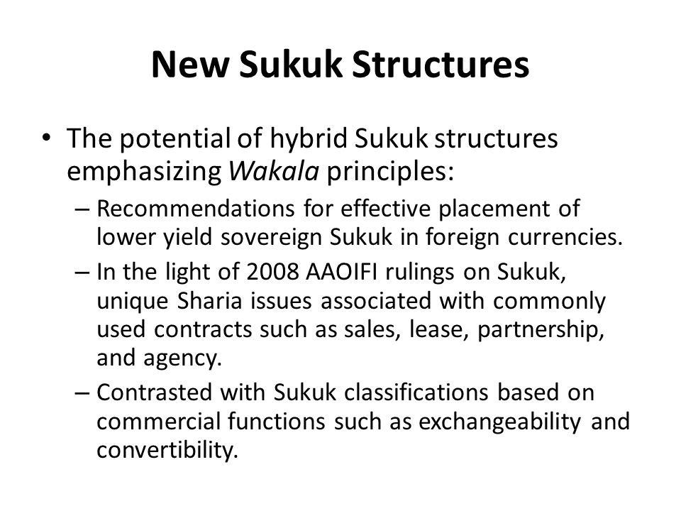 New Sukuk Structures The potential of hybrid Sukuk structures emphasizing Wakala principles: