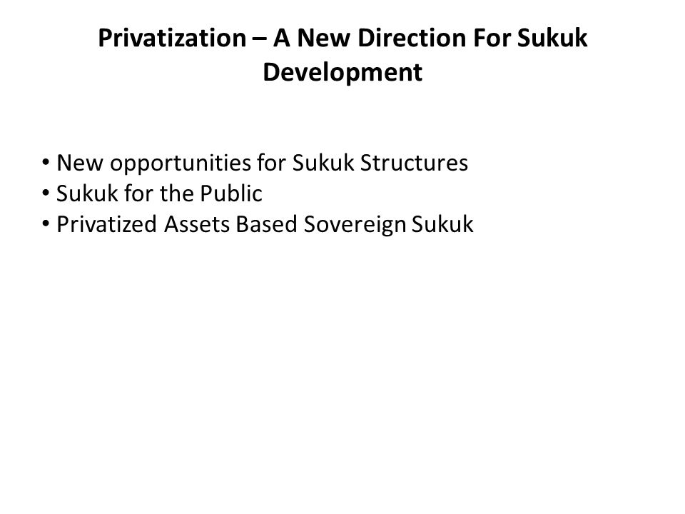 Privatization – A New Direction For Sukuk Development