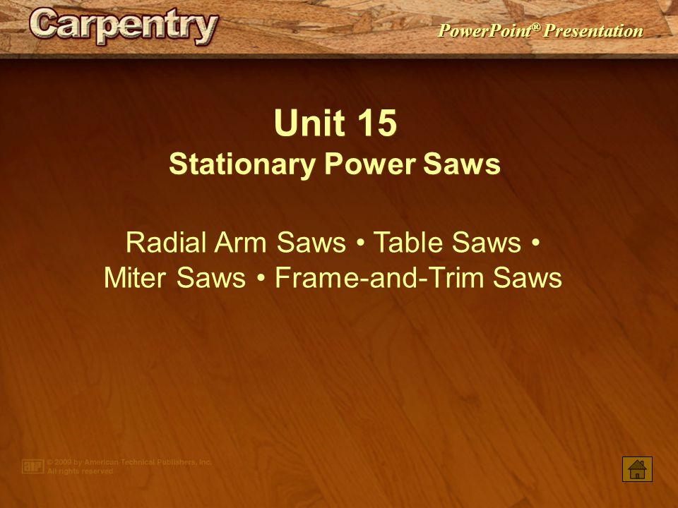 Radial Arm Saws • Table Saws • Miter Saws • Frame-and-Trim Saws