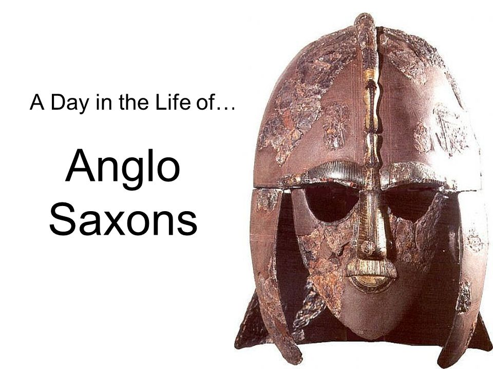 A Day in the Life of… Anglo Saxons
