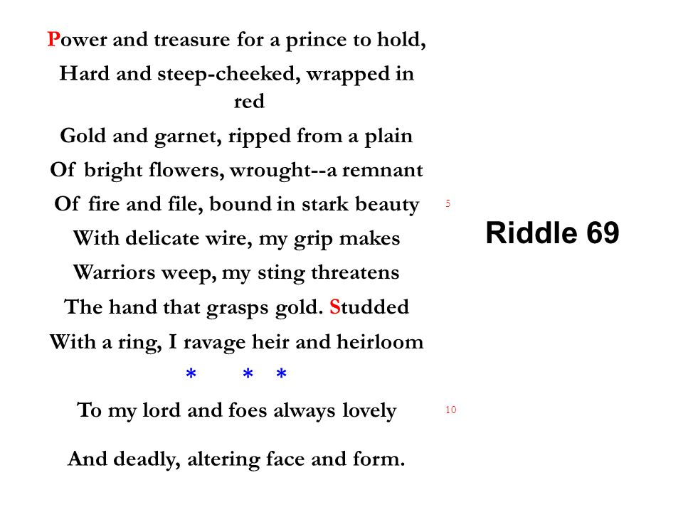Riddle 69 Power and treasure for a prince to hold,
