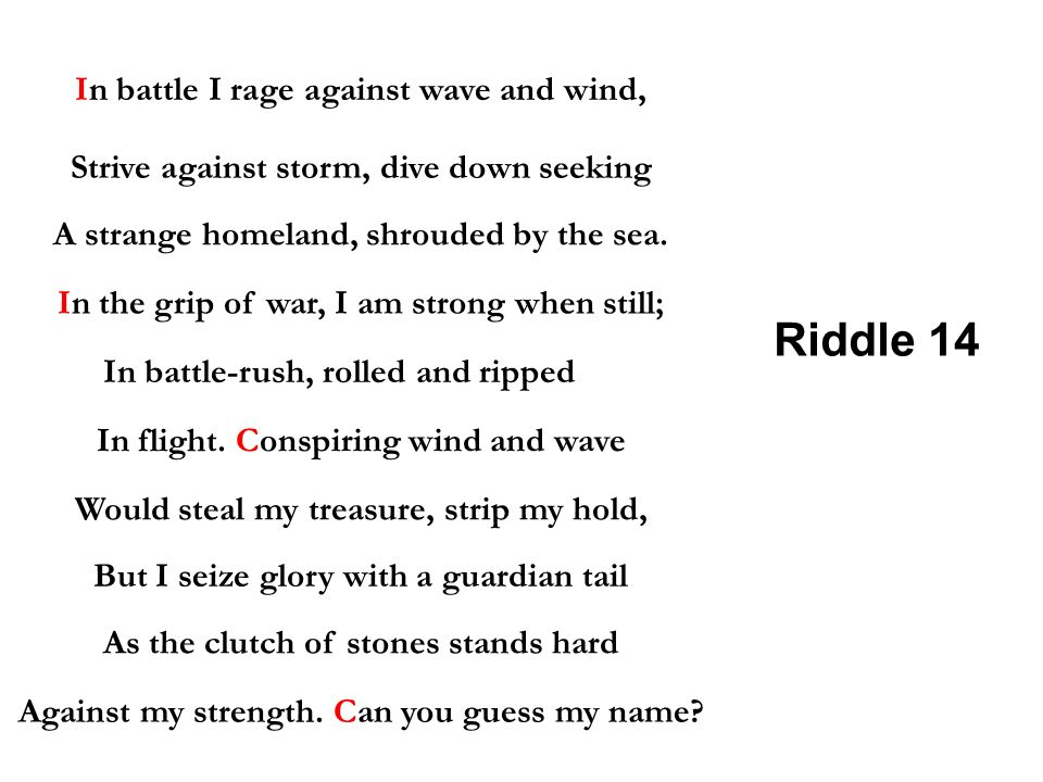 Riddle 14 In battle I rage against wave and wind,