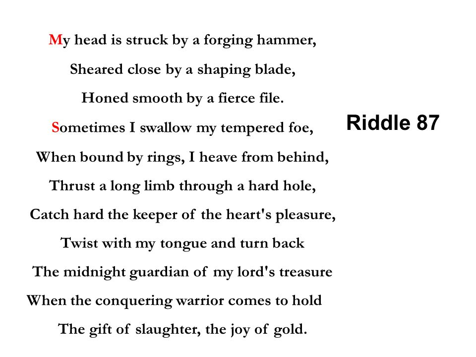 Riddle 87 My head is struck by a forging hammer,