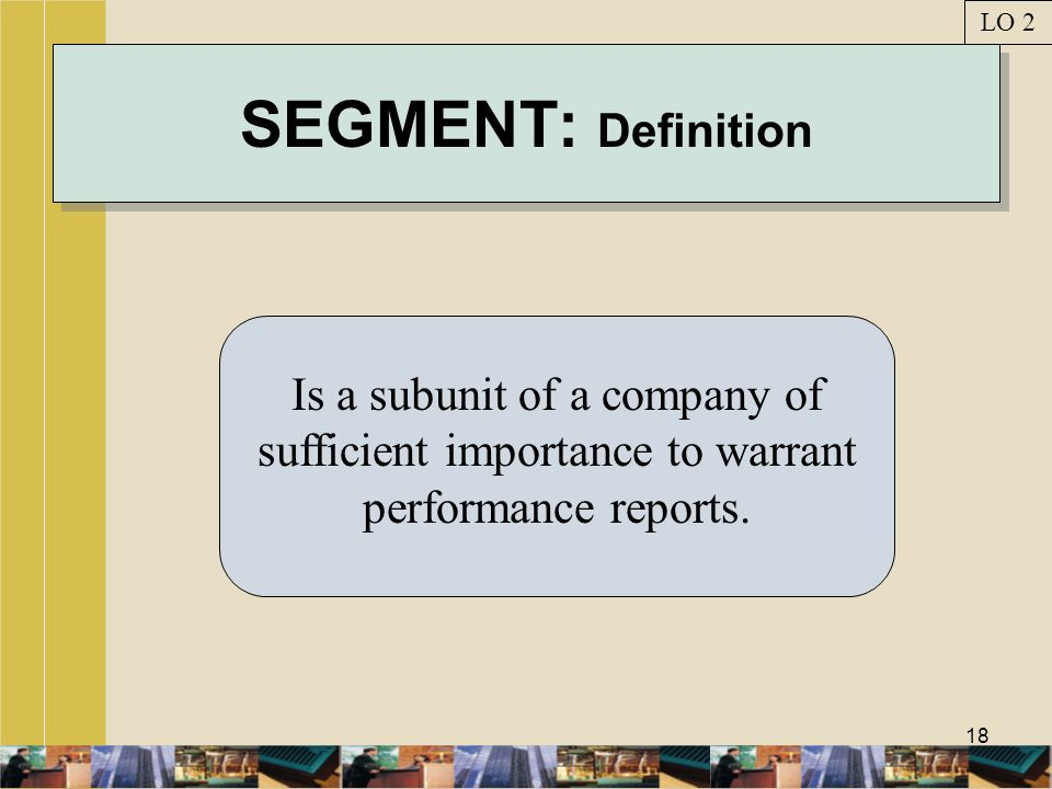 LO 2 SEGMENT: Definition.