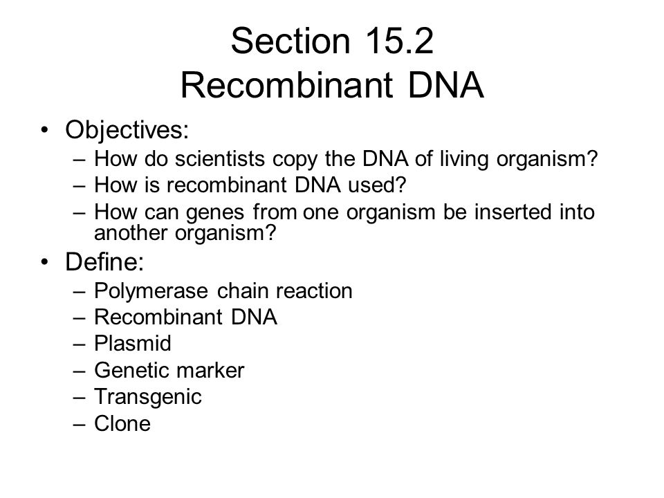 Section 15.2 Recombinant DNA