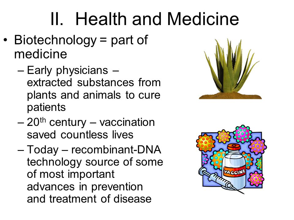 II. Health and Medicine Biotechnology = part of medicine
